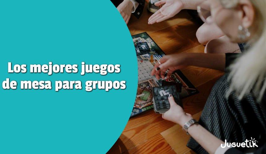 Los mejores juegos de mesa para grupos
