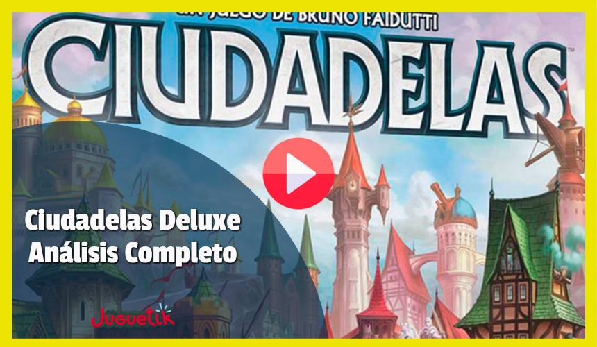 Ciudadelas Deluxe Análisis Completo